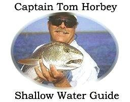 Capt. Tom Horbey - Shallow Water Guide
